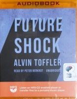 Future Shock written by Alvin Toffler performed by Peter Berkrot on MP3 CD (Unabridged)