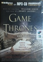 Game of Thrones and Philosophy written by William Irwin and Henry Jacoby performed by Robin Sachs and  on MP3 CD (Unabridged)