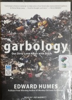 Garbology - Our Dirty Love Affair with Trash written by Edward Humes performed by Joe Barrett on MP3 CD (Unabridged)