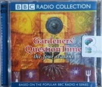Gardener's Question Time - The Four Seasons written by BBC Radio Collection performed by The Gardener's Question time Team on CD (Abridged)