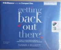 Getting Back Out There - Secrets to Successful Dating written by Susan J. Elliott performed by Kate Rudd on CD (Unabridged)