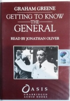 Getting to Know The General written by Graham Greene performed by Jonathan Oliver on Cassette (Unabridged)