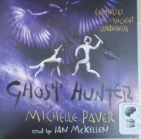 Ghost Hunter written by Michelle Paver performed by Ian McKellen on CD (Unabridged)