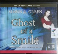 Ghost of a Smile written by Simon R. Green performed by Toby Leonard Moore on CD (Unabridged)