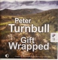 Gift Wrapped written by Peter Turnbull performed by Gordon Griffin on Audio CD (Unabridged)