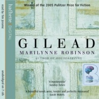 Gilead written by Marilynne Robinson performed by Tim Jerome on CD (Unabridged)