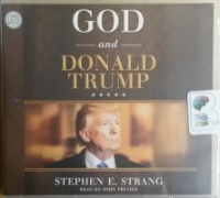 God and Donald Trump written by Stephen E. Strang performed by John Pruden on CD (Unabridged)