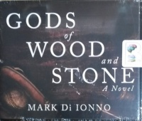 Gods of Wood and Stone written by Mark Di Ionno performed by L.J. Ganser on CD (Unabridged)