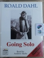 Going Solo written by Roald Dahl performed by Andrew Sachs on Cassette (Unabridged)