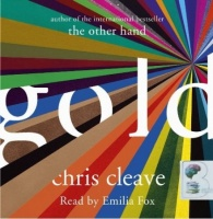 Gold written by Chris Cleave performed by Emilia Fox on CD (Unabridged)