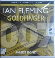 Goldfinger written by Ian Fleming performed by David Rintoul on CD (Unabridged)