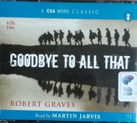 Goodbye to All That written by Robert Graves performed by Martin Jarvis on CD (Abridged)