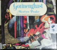 Gormenghast - Volume 2 of the Gormenghast Trilogy written by Mervyn Peake performed by Robert Whitfield on CD (Unabridged)