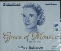 Grace of Monaco written by Jeffrey Robinson performed by Jeffrey Robinson on CD (Unabridged)