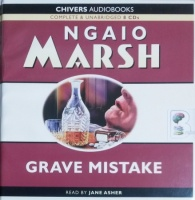 Grave Mistake written by Ngaio Marsh performed by Jane Asher on CD (Unabridged)
