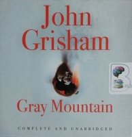 Gray Mountain written by John Grisham performed by Catherine Taber on CD (Unabridged)