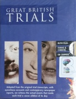 Great British Trials - Ruth Ellis, Evans and Christie and Dr Crippen written by Mr Punch Audio performed by Ronald Pickup, Andrew Sachs and Jemma Redgrave on Cassette (Abridged)