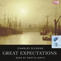 Great Expectations written by Charles Dickens performed by Martin Jarvis on CD (Unabridged)