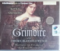 Grimoire of the Thorn-Blooded Witch written by Raven Grimassi performed by Fred Stella on CD (Unabridged)