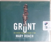 Grunt - The Curious Science of Humans at War written by Mary Roach performed by Abby Elvidge on CD (Unabridged)