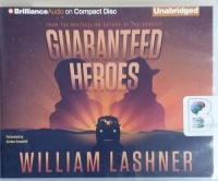 Guaranteed Heroes written by William Lashner performed by Gordon Greenhill on CD (Unabridged)