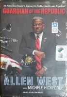 Guardian of the Republic written by Allan West with Michael Hickford performed by Allen West on MP3 CD (Unabridged)