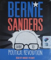 Guide to Political Revolution written by Bernie Saunders performed by Robert Petkoff on CD (Unabridged)