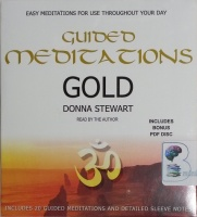 Guided Meditations - Gold written by Donna Stewart performed by Donna Stewart on CD (Unabridged)