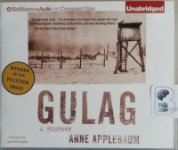 Gulag - A History written by Anne Applebaum performed by Laural Merlington on CD (Unabridged)