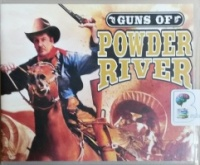 Guns of Powder River written by Jerry Robbins performed by Jerry Robbins and The Colonial Radio Players on CD (Unabridged)