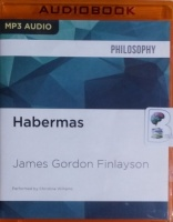 Habermas written by James Gordon Finlayson performed by Christine Williams on MP3 CD (Unabridged)