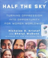 Half the Sky - Turning Oppression into Opportunity for Women Worldwide written by Nicholas D. Kristof and Sheryl WuDunn performed by Cassandra Campbell on CD (Unabridged)
