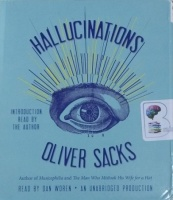Hallucinations written by Oliver Sacks performed by Dan Woren on CD (Unabridged)