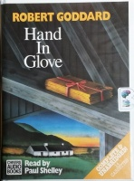 Hand in Glove written by Robert Goddard performed by Paul Shelley on Cassette (Unabridged)