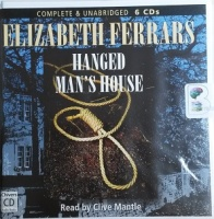 Hanged Man's House written by Elizabeth Ferrars performed by Clive Mantle on CD (Unabridged)