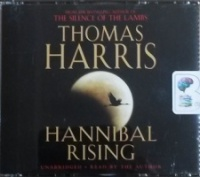 Hannibal Rising written by Thomas Harris performed by Thomas Harris  on CD (Unabridged)