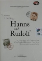 Hanns and Rudolf - The True Story of the German Jew Who Tracked Down and Caught the Kommandant of Auschwitz written by Thomas Harding performed by Mark Meadows on MP3 CD (Unabridged)