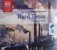 Hard Times written by Charles Dickens performed by Anton Lesser on CD (Unabridged)