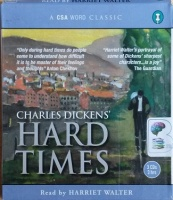 Hard Times written by Charles Dickens performed by Harriet Walter on CD (Abridged)