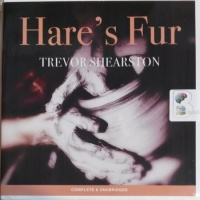 Hare's Fur written by Trevor Shearston performed by Paul Haley on CD (Unabridged)