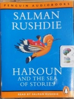 Haroun and the Sea of Stories written by Salman Rushdie performed by Salman Rushdie on Cassette (Abridged)