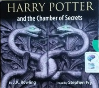 Harry Potter and the Chamber of Secrets written by J.K. Rowling performed by Stephen Fry on CD (Unabridged)