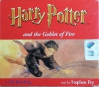 Harry Potter and the Goblet of Fire written by J.K. Rowling performed by Stephen Fry on CD (Unabridged)