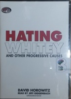 Hating Whitey written by David Horowitz performed by Jeff Riggenbach on MP3 CD (Unabridged)