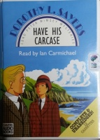 Have His Carcase written by Dorothy L. Sayers performed by Ian Carmichael on Cassette (Unabridged)