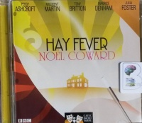 Hay Fever written by Noel Coward performed by Peggy Ashcroft, Tony Britton, Millicent Martin and Maurice Denham on CD (Abridged)