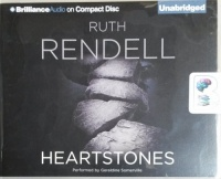 Heartstones written by Ruth Rendell performed by Geraldine Somerville on CD (Unabridged)