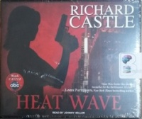 Heat Wave written by Richard Castle performed by Johnny Heller on CD (Unabridged)