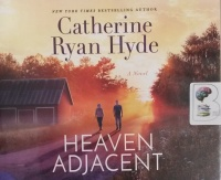 Heaven Adjacent written by Catherine Ryan Hyde performed by Laural Merlington on CD (Unabridged)