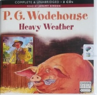 Heavy Weather written by P.G. Wodehouse performed by Jeremy Sinden on CD (Unabridged)
